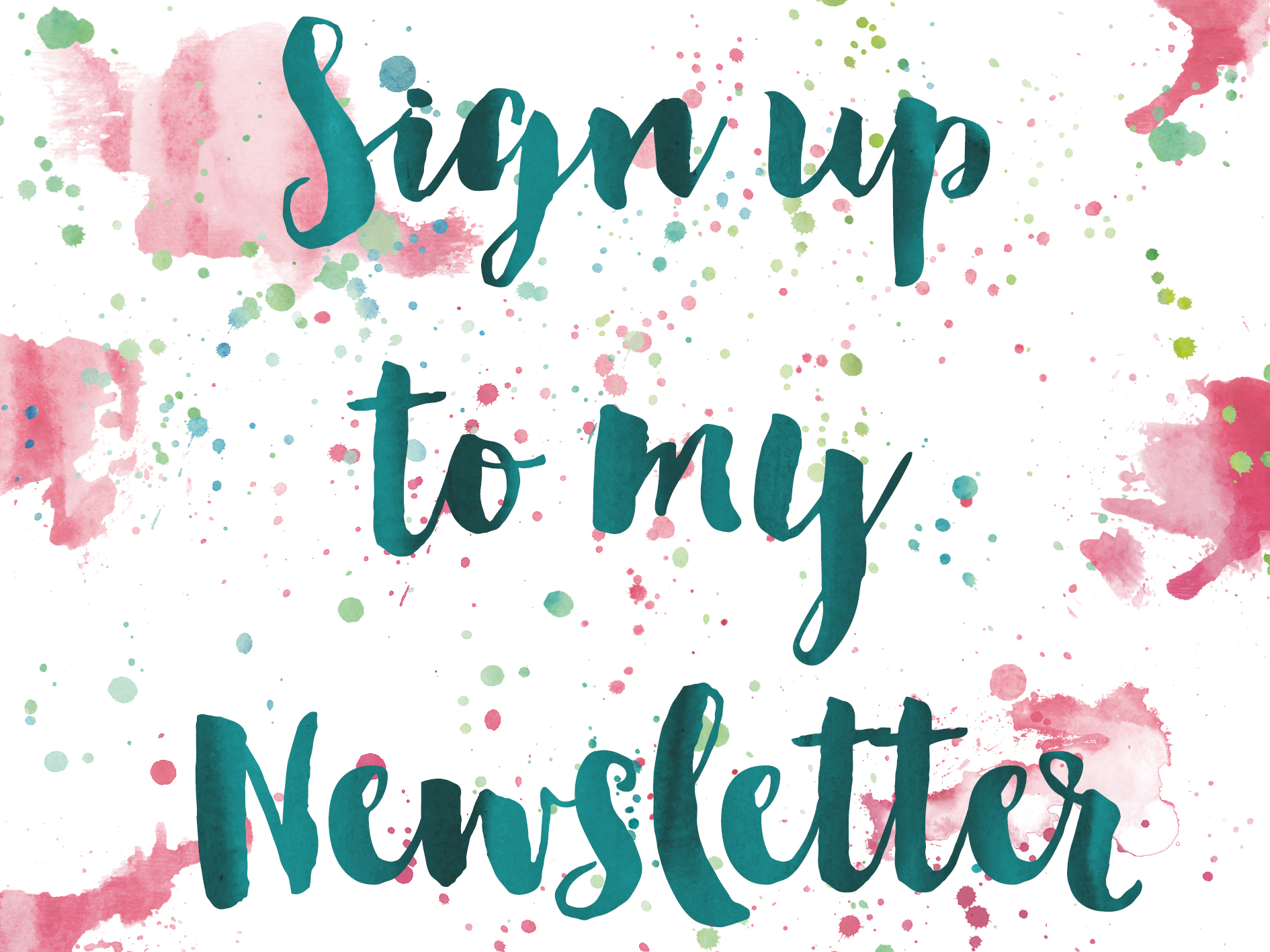 Sign up to my newsletter